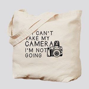 If I Can't Take My Camera... Tote Bag