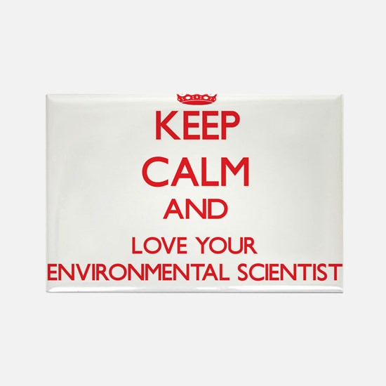 Keep Calm and love your Environmental Scie Magnets
