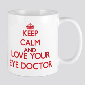 Keep Calm and love your Eye Doctor Mugs