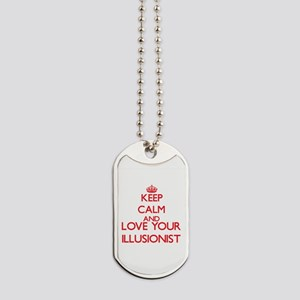 Keep Calm and love your Illusionist Dog Tags