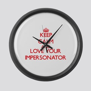 Keep Calm and love your Impersona Large Wall Clock