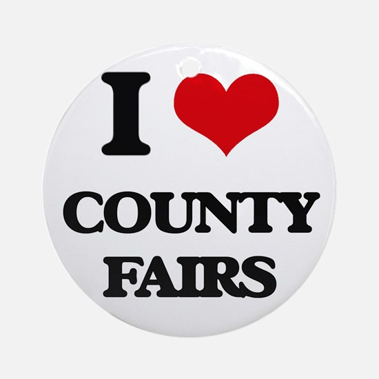 I love County Fairs Ornament (Round)