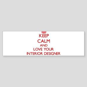Keep Calm and love your Interior De Bumper Sticker