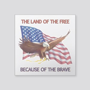 """Land of the Free... Square Sticker 3"""" x 3"""""""