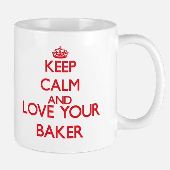 Keep Calm and love your Baker Mugs