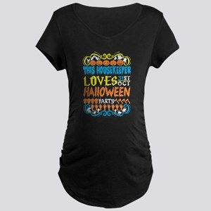 This Housekeeper Loves 31st Oct Maternity T-Shirt