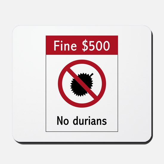 No Durians Sign, Singapore Mousepad