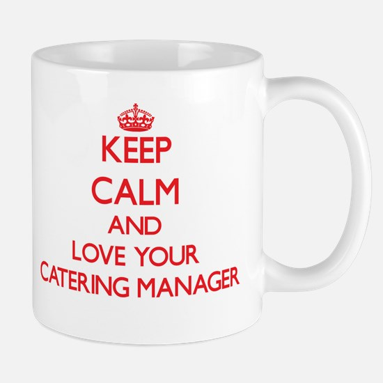 Keep Calm and love your Catering Manager Mugs