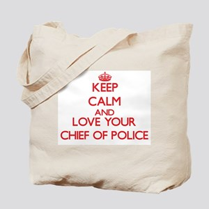 Keep Calm and love your Chief Of Police Tote Bag