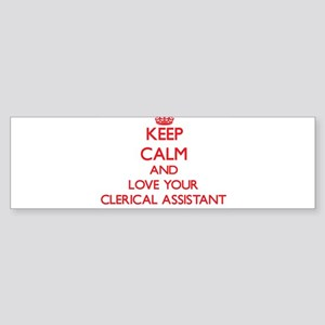 Keep Calm and love your Clerical As Bumper Sticker