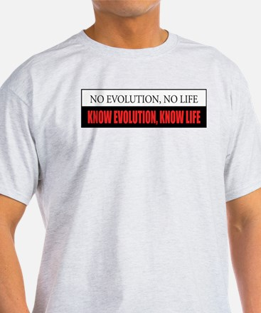 Know Evolution, Know Life T-Shirt