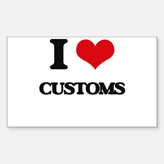 I love Customs Decal