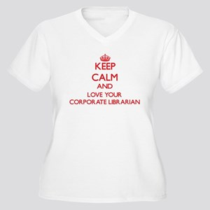Keep Calm and love your Corporat Plus Size T-Shirt