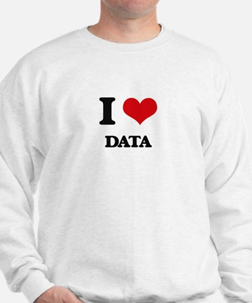 I Love Data Sweatshirt
