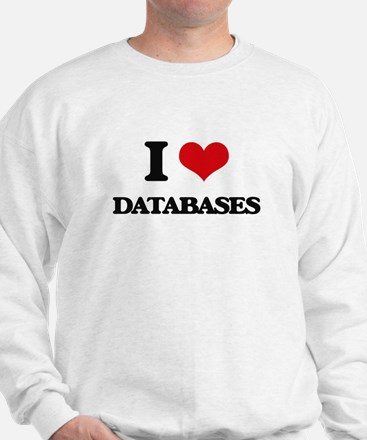 I Love Databases Sweatshirt