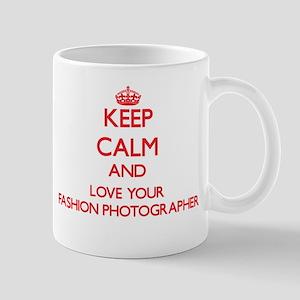 Keep Calm and love your Fashion Photographer Mugs