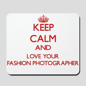 Keep Calm and love your Fashion Photogra Mousepad