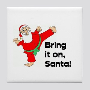 Bring it on, Santa - Martial Arts Tile Coaster