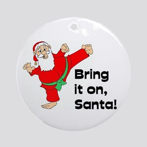 Bring it on, Santa - Martial Arts Ornament (Round)
