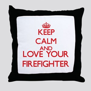 Keep Calm and love your Firefighter Throw Pillow
