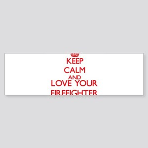 Keep Calm and love your Firefighter Bumper Sticker