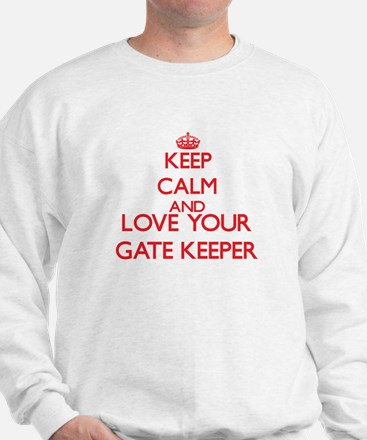 Keep Calm and love your Gate Keeper Sweatshirt