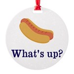 Whats up (Hot) Dog Funny Ornament