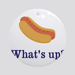 Whats up (Hot) Dog Funny Ornament (Round)