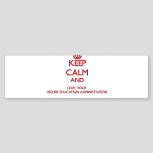 Keep Calm and love your Higher Educ Bumper Sticker
