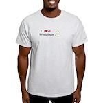 I Love Weddings Light T-Shirt