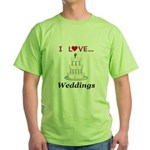 I Love Weddings Green T-Shirt