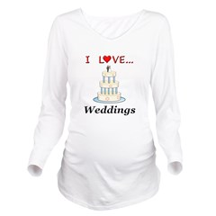 I Love Weddings Long Sleeve Maternity T-Shirt