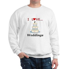 I Love Weddings Sweatshirt