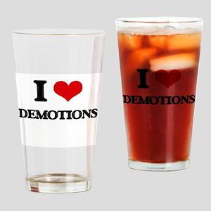 I Love Demotions Drinking Glass