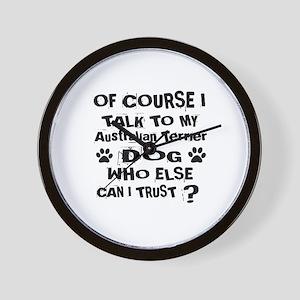 Of Course I Talk To My Australian Terri Wall Clock