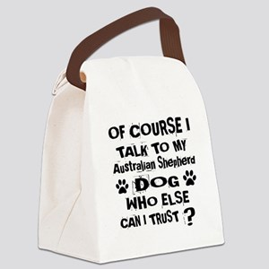Of Course I Talk To My Australian Canvas Lunch Bag