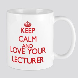 Keep Calm and love your Lecturer Mugs