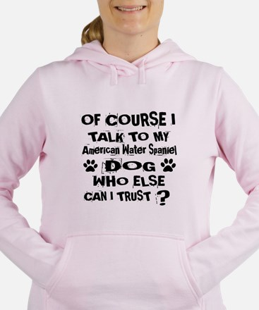 Of Course I Talk To My A Women's Hooded Sweatshirt