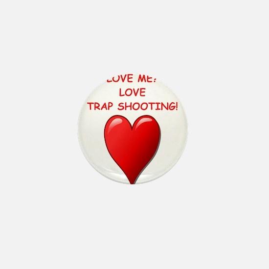 i love trap shooting Mini Button