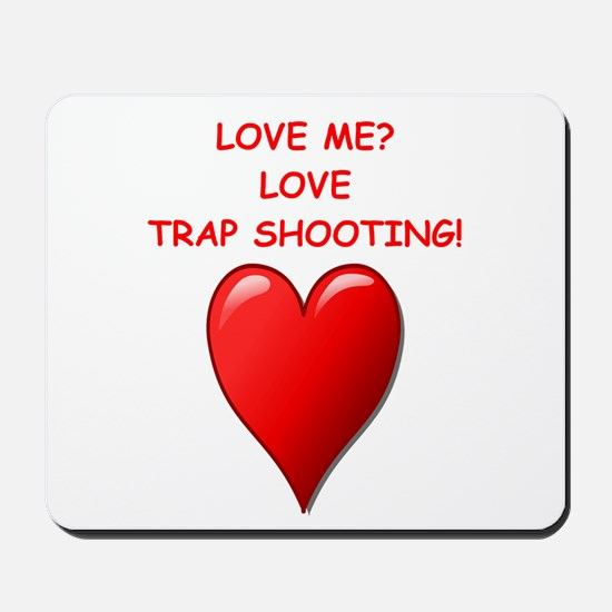 i love trap shooting Mousepad