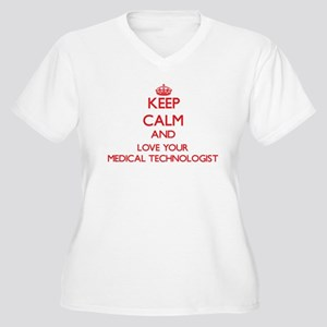 Keep Calm and love your Medical Plus Size T-Shirt