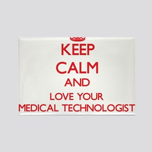 Keep Calm and love your Medical Technologi Magnets