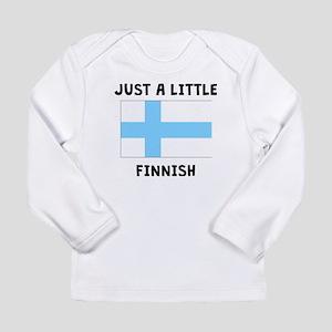 Just A Little Finnish Long Sleeve T-Shirt