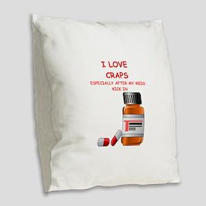 i love craps Burlap Throw Pillow