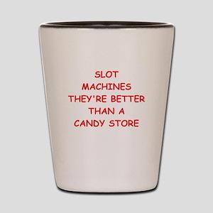 i love slot machines Shot Glass