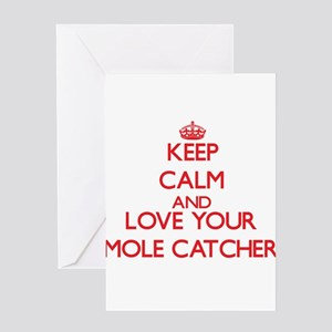 Keep Calm and love your Mole Catche Greeting Cards