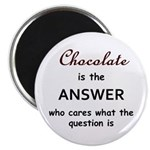 Chocolate Is The Answer Magnets