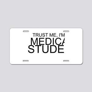 Trust Me, I'm A Medical Student Aluminum License P