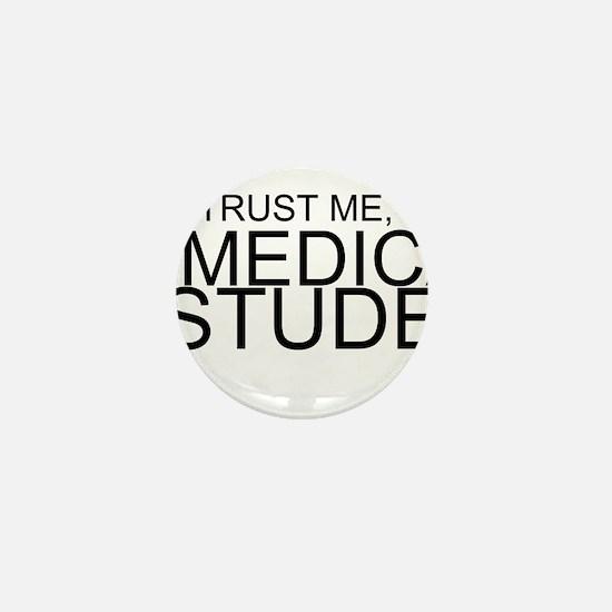 Trust Me, I'm A Medical Student Mini Button