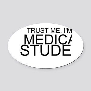 Trust Me, I'm A Medical Student Oval Car Magnet
